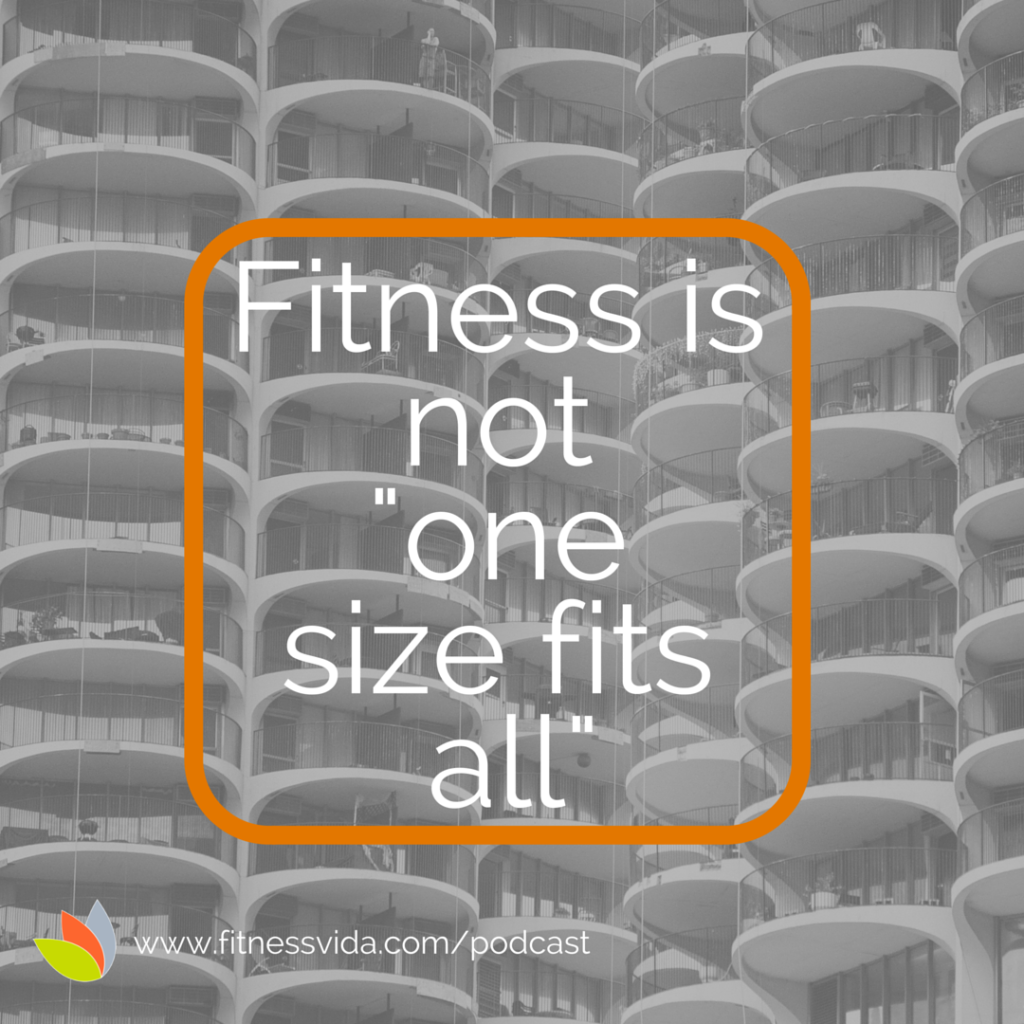 Fitness vida is not one size fits all